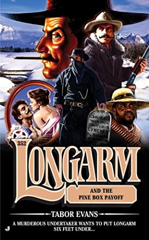 Longarm and the Pine Box Payoff