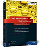 SAP BusinessObjects Web Intelligence: Das umfassende Handbuch - Ad-hoc-Reporting mit SAP (SAP PRESS)