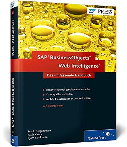 SAP BusinessObjects Web Intelligence: Das umfassende Handbuch - Ad-hoc-Reporting mit SAP (SAP PRESS) (Ad-hoc-netzwerk Mobile)