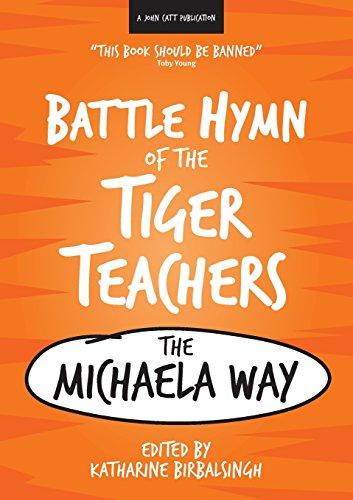 Battle Hymn of the Tiger Teachers: The Michaela Way