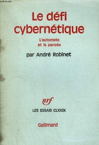 LE DEFI CYBERNETIQUE. : L'automate et la pensée
