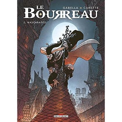 Bourreau T02: Mascarades