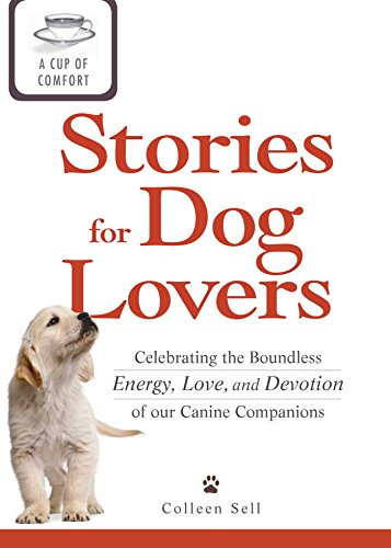 A Cup of Comfort Stories for Dog Lovers: Celebrating the boundless energy, love, and devotion of our canine companions (English Edition) Bittersweet Cup