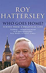 Who Goes Home?: Scenes from a Political Life