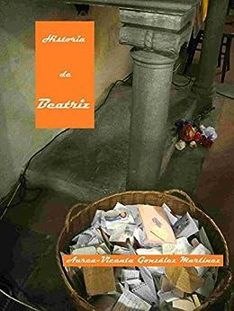 Historia de Beatriz (Spanish Edition) by [Gonzalez Martinez, Aurea-Vicenta]