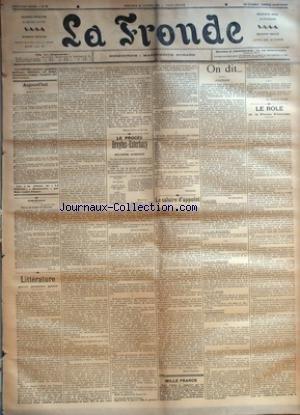 FRONDE (LA) [No 35] du 12/01/1898 - EPHEMERIDES - 12 JANVIER 1774 - THESE DE L'ABBE DE RAYNAL PAR M.-L. N. - LITTERATURE POUR JEUNES GENS PAR MARIE ANNE DE BOVET - LE PROCES DREYFUS-ESTERHAZY PAR SEVERINE - LE SALAIRE D'APPOINT PAR MARIA POGNON - ON DIT... - POLITIQUE PAR MADEMOISELLE - A L'ELYSEE - DANS LES MINISTERES - DANS LES THEATRES - DANS LE MONDE - UN PEU PARTOUT PAR LA DAME D. VOILEE - LE ROLE DE LA PRESSE FEMININE.