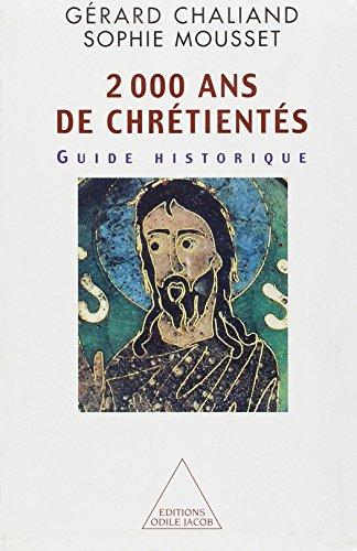 Deux mille ans de chrétientés. Guide historique