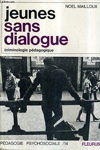 JEUNES SANS DIALOGUE - CRIMINOLOGIE PEDAGOGIQUE.