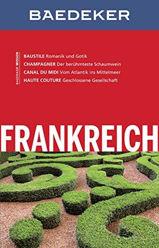 Baedeker Reiseführer Frankreich: mit Downloads aller Karten und Grafiken (Baedeker Reiseführer E-Book) -