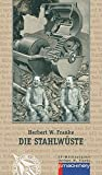 Die Stahlwueste: Science-Fiction-Roman (AndroSF/Die SF-Reihe für den Science Fiction Club Deutschland e.V. (SFCD)) - Herbert W. Franke
