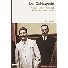Der Ost-Experte: Gustav Hilger - Diplomat im Zeitalter der Extreme