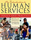 An Introduction to Human Services: Policy and Practice (6th Edition) by Betty R. Mandell (2005-06-19)