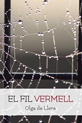 Romàntica - Eròtica - Històrica: El Fil Vermell (Romàntica, Passió, Sexe i Luxúria) (Catalan Edition) por Olga de Llera Ferrer