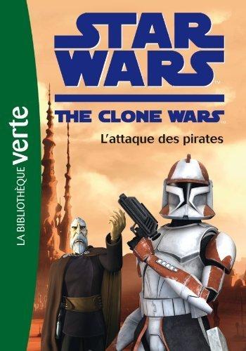 Star Wars Clone Wars 10 - L'attaque des pirates de Florence Mortimer (Traduction) (7 septembre 2011) Poche