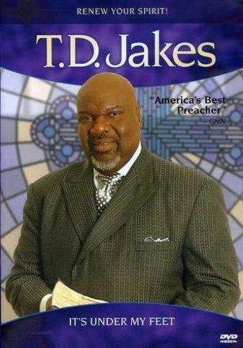 T.D. Jakes - It's Under My Feet by T.D. Jakes (Td Dvds Jakes)