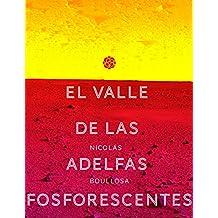 El valle de las adelfas fosforescentes (Trilogía del Largo Ahora nº 3) (Spanish Edition)