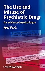 The Use and Misuse of Psychiatric Drugs: An Evidence-Based Critique