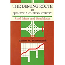 Deming Route to Quality and Productivity: Road Maps and Roadblocks
