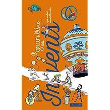 El Gran Llibre Dels Invents Que Ens Han Canviat La Vida (Larousse - Infantil / Juvenil - Catalán - A Partir De 3 Años - Llibres Singulars)