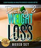 Image de Dieting & Weight Loss Guide: Lose Pounds in Minutes (Speedy Boxed Sets): Weight Maintenance Diets