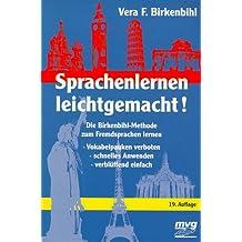 Sprachenlernen leichtgemacht. Die Birkenbihl- Methode zum Fremdsprachen lernen.