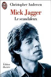 Mick Jagger le scandaleux