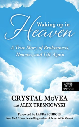 Portada del libro Waking Up In Heaven (Thorndike Press Large Print Basic Series) Lrg edition by McVea, Crystal, Tresniowski, Alex (2013) Hardcover