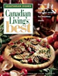 Canadian Living's Best: Over 100 Fres...