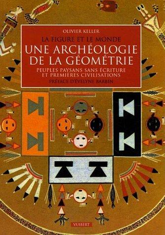 Une archologie de la gomtrie : Peuples paysans sans criture et premires civilisations