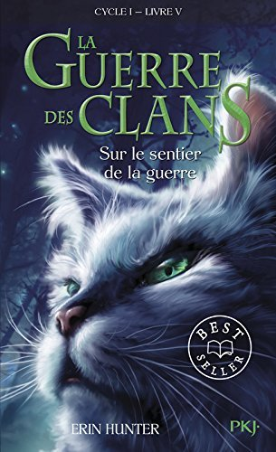 La Guerre DES Clans 5/Sur Le Sentier De LA Guerre By Erin Hunter 2009-10-01