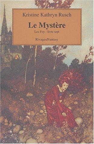 Les Fey, Tome 7 : Le Mystère