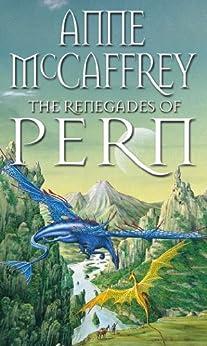 The Renegades Of Pern par [McCaffrey, Anne]