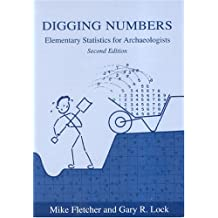 Digging Numbers: Elementary Statistics for Archaeologists (Monograph (Oxford University School of Archaeology))