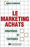 LE MARKETING ACHATS. Stratégies et tactiques, 5ème tirage 1997