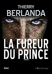 La Fureur du Prince: Roman