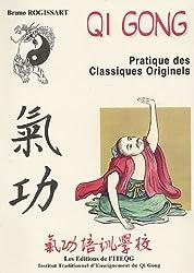 Qi Gong, Pratique des Classiques Originels