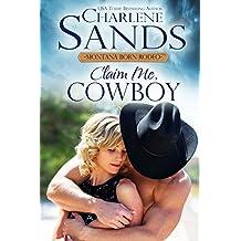 Claim Me, Cowboy (The Montana Born Rodeo Book 1)