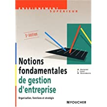Notions fondamentales de gestion d'entreprise : Organisation, fonctions et stratégie, 3ème édition