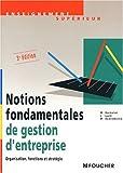 Notions fondamentales de gestion d'entreprise - Organisation, fonctions et stratégie, 3ème édition