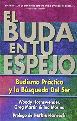 El Buda en tu espejo: Budismo pr??ctico en la b?osqueda del ser (Spanish Edition) by Woody Hochswender (2002-11-01)