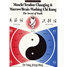 Muscle-Tendon Changing and Marrow-Brain Washing Chi Kung: The Secret of Youth