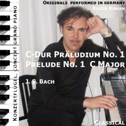 Prelude No. 1, C Dur Präludium, C Major ( Bwv 846 ) (feat. Roger Roman)