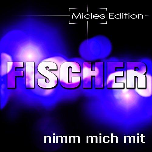 Nimm mich mit (Micles Edition)