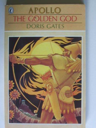 The Golden God: Apollo (Puffin Books)