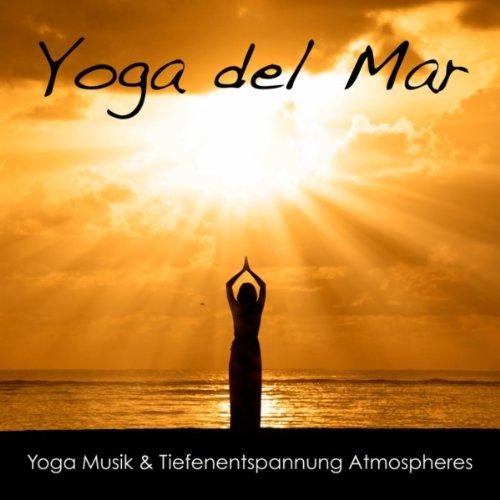 Yoga del Mar: Yoga Musik & Tie...