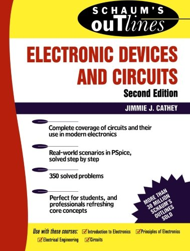 Schaum's Outline of Electronic Devices and Circuits, Second Edition (Schaum's Outline Series)