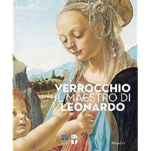 Verrocchio, il maestro di Leonardo. Catalogo della mostra (Firenze, 8 marzo-14 luglio 2019). Ediz. illustrata