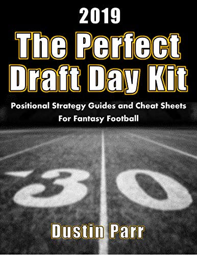 The Perfect Draft Day Kit 2019: Positional Strategy Guides and Cheat Sheets for Fantasy Football (English Edition)