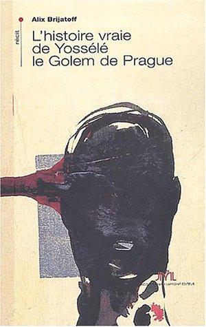 L'histoire vraie de Yossl le Golem de Prague
