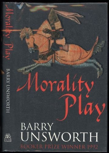 Morality Play by Barry Unsworth (1995-09-07)